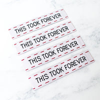 Woven Labels - This Took Forever