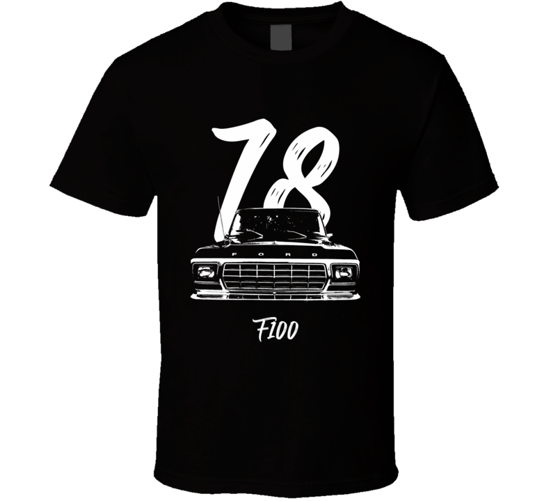 1978 F100 Pickup Truck Grill View With Year And Model Name Black T Shirt