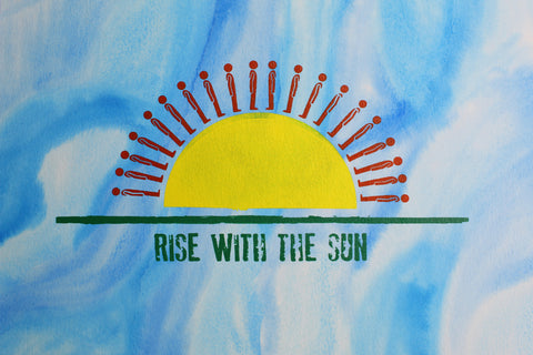 RISE WITH THE SUN - WATERCOLOR