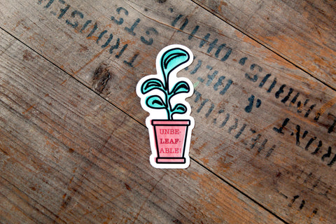 UNBELEAFABLE- STICKER