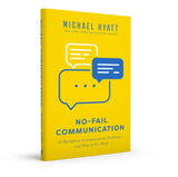 No-Fail Communication by Michael Hyatt