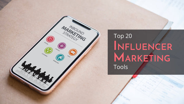The 20 Best Influencer Marketing Tools (2019 Update)