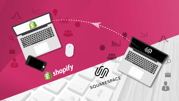 Squarespace To Shopify Migration: A Step-by-Step Guide [2019 Update]