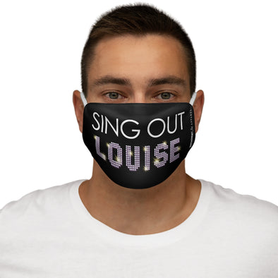 Sing Out Louise - Snug-Fit Polyester Face Mask