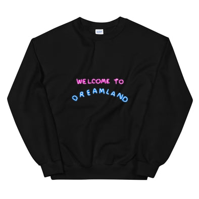 Welcome to Dreamland - Unisex Sweatshirt