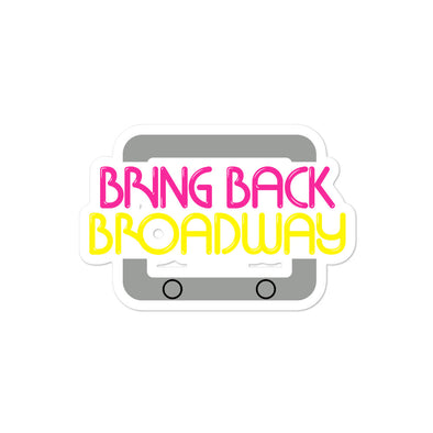 Bring Back Broadway - Bubble-free stickers