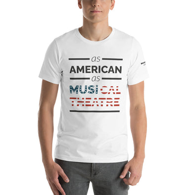As American as Musical Theatre - Short-Sleeve Unisex T-Shirt