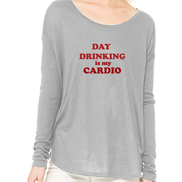 Day Drinking is my Cardio! Long Sleeve, Flowy Tee