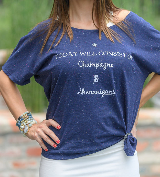 Today will Consist of Champagne & Shenanigans! Slouchy Tee