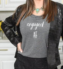 Engaged AF, Slouchy Tee