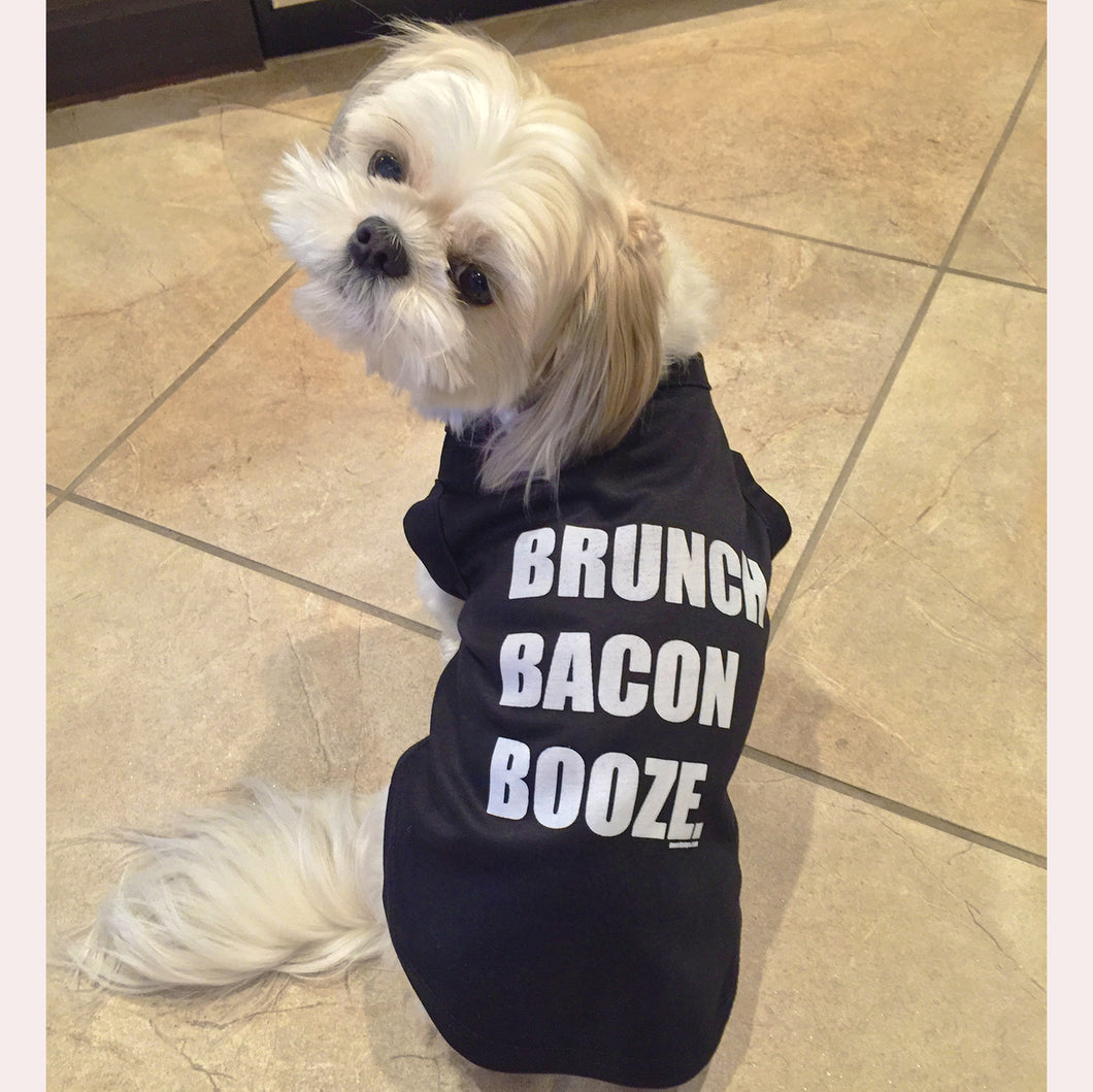 Brunch Bacon Booze. Doggie Tee (Moe approved)