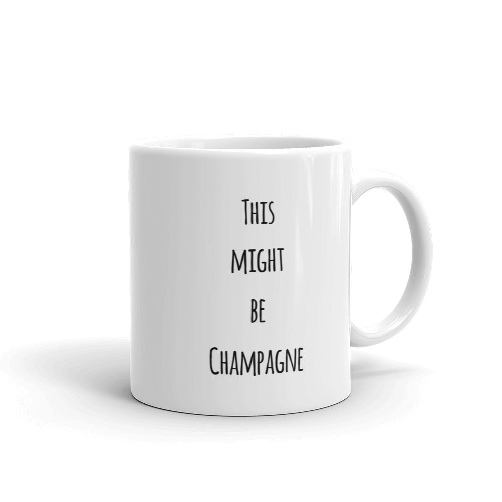 This Might be Champagne, MUG