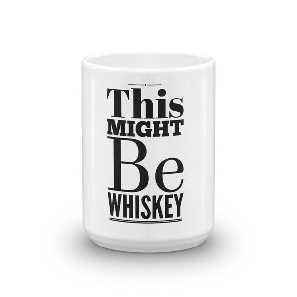 This Might be Whiskey, MUG