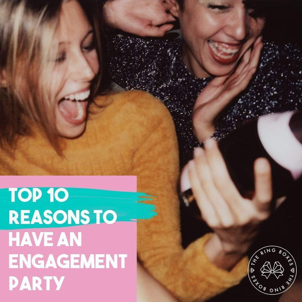 Top 10 Reasons to Have an Engagement Party