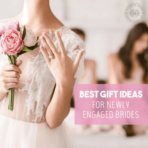 7 Best Gift Ideas for Newly Engaged Brides