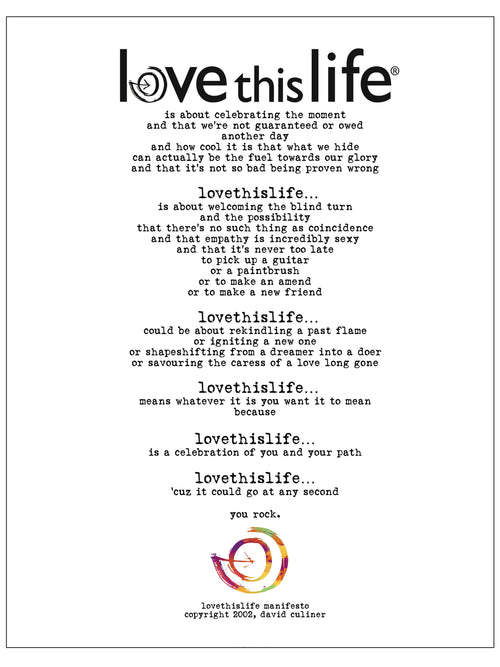 Love this Life Manifesto 8 x 10 print by David Culiner - lovethislifeshop.net - #lovethislife