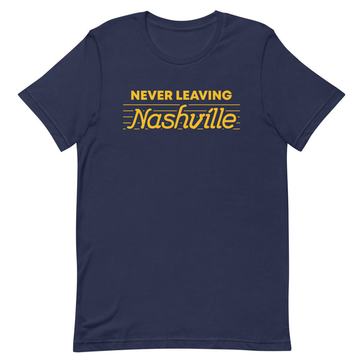 Never Leaving Nashville Tee