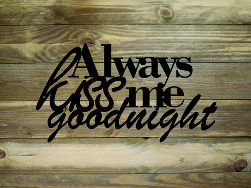 Always Kiss Me Goodnight Metal Wall Art