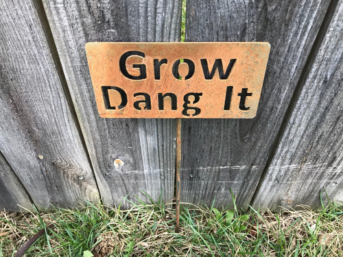 Grow Dang It Garden Stake