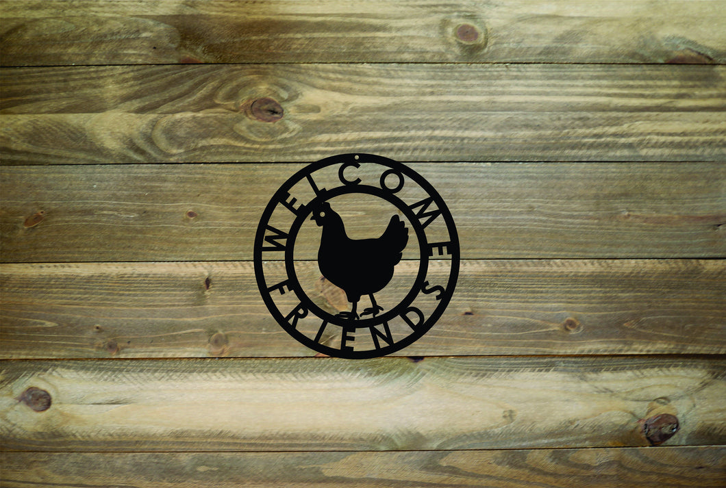 Chicken Welcome Friends Metal Sign