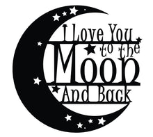 I love you to the moon and back Metal Sign / I love you to the moon and back Wall Decor /  Metal Wall Art / Metal Wall Decor