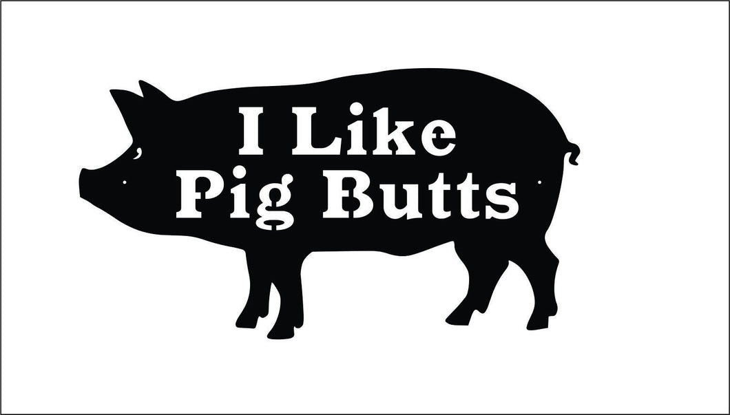 BBQ Pig Sign / I Like Pig Butts Metal Pig Sign / Outdoor Grilling Sign / Metal Hog Sign / BBQ Pork Sign / Grilling Gift / Cookout Sign