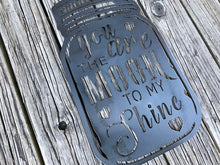 You Are The Moon To My Shine Jar Sign / Moonshine Decor / Mason Jar / Metal Mason Jar / Metal Wall Art / Metal Wall Decor / Home Decor
