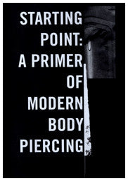 Starting Point: A Primer of Modern Piercing