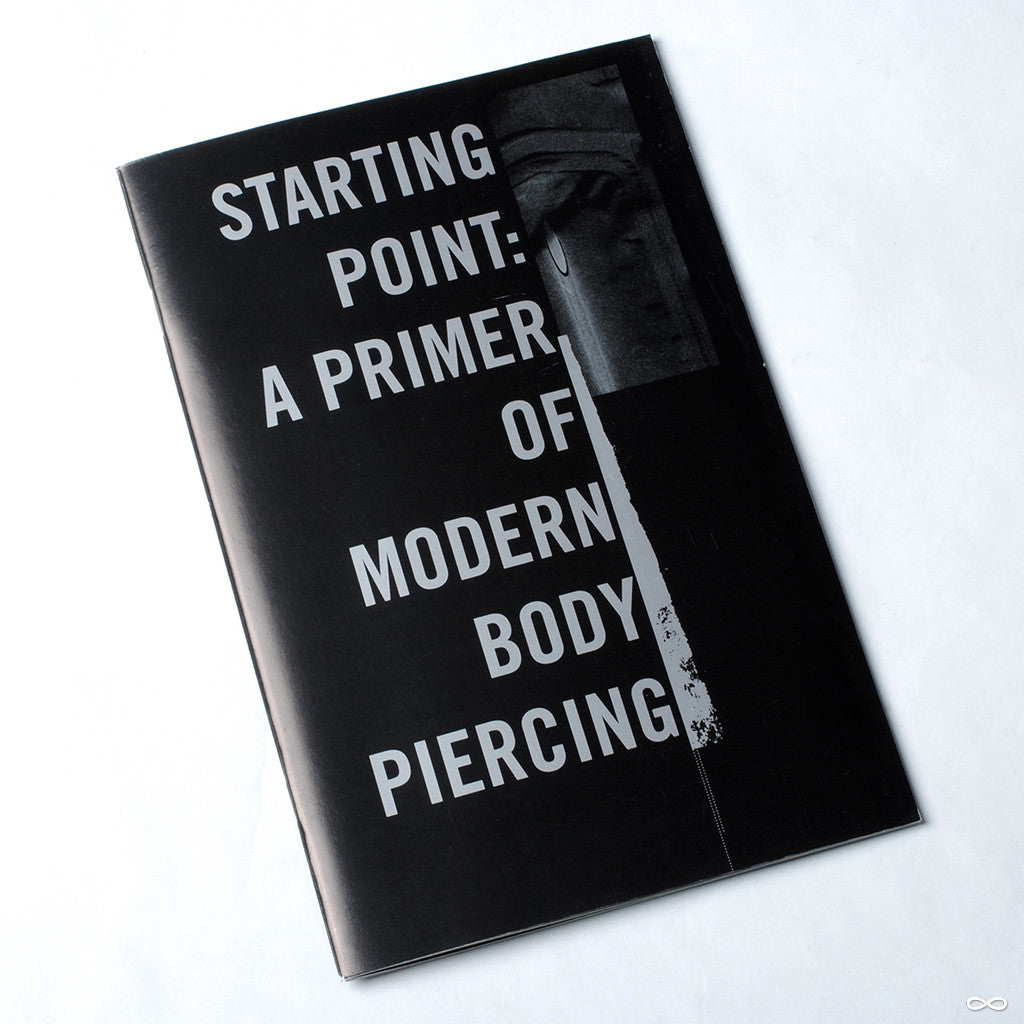 Starting Point: A Primer of Modern Body Piercing from Infinite Body Piercing