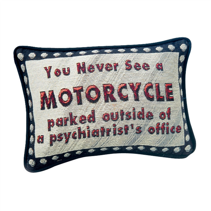You Never See a Motorcycle... Pillow