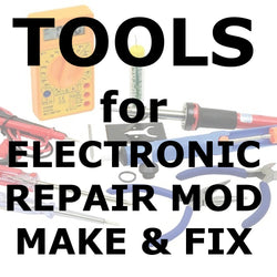 Electronics hand tools to repair build modify make and fix