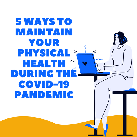 5 ways to maintain your physical health during the covid-19 pandemic