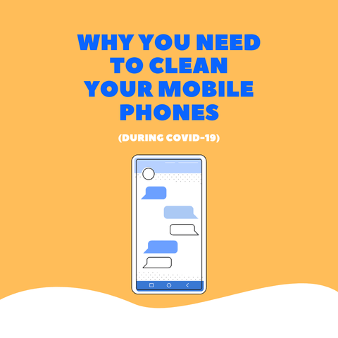 Why you need to clean your mobile phones