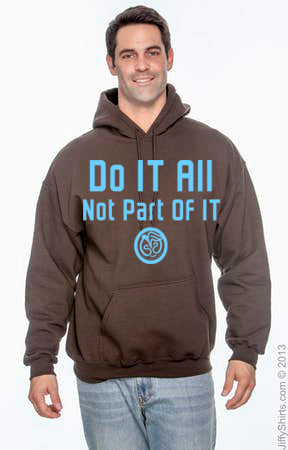 Hoodie - Do It All, Not Part Of It