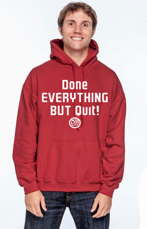 Hoodie - Done Everything But Quit!