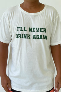 I'll Never Drink Again white - Mens Round Neck Tshirt in White
