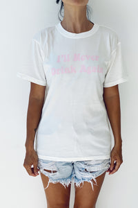 I'll Never Drink Again Print Pink - Women Tshirt in White