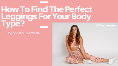 How To Find The Perfect Leggings For Your Body Type?