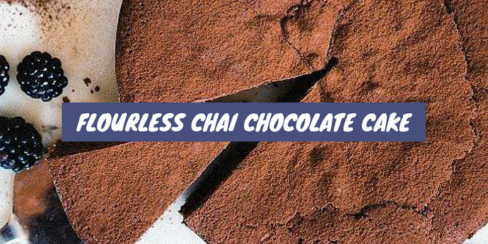 Recipe: Flourless Chai Chocolate Cake