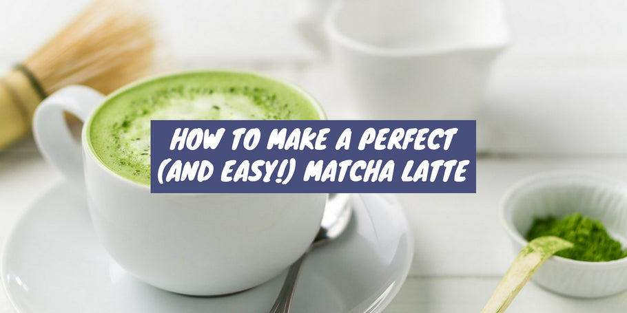 How to make a perfect (and easy!) matcha latte