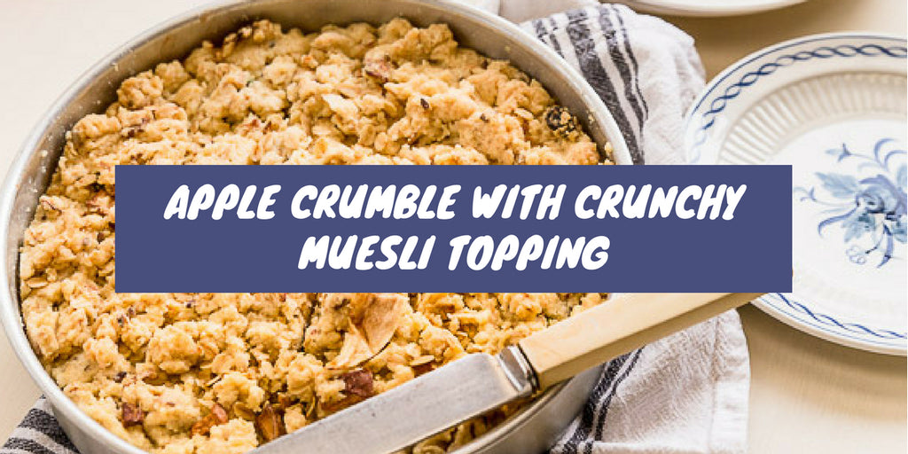 Apple Crumble with Crunchy Muesli Topping