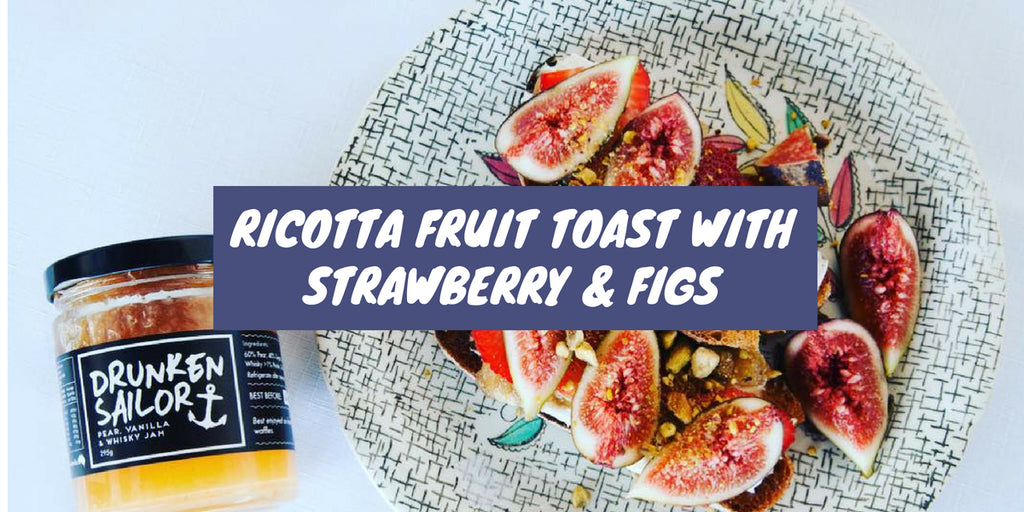 Ricotta Fruit Toast with Strawberries & Figs