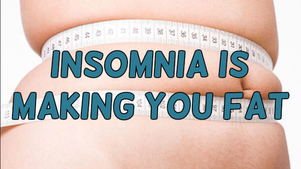 Insomnia is making you sick and fat.