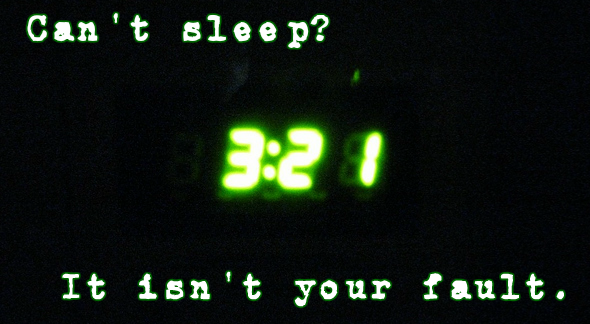 Can't Sleep? It isn't your fault.