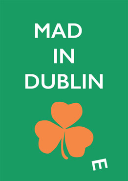Mad(e) in Dublin – limited edition poster