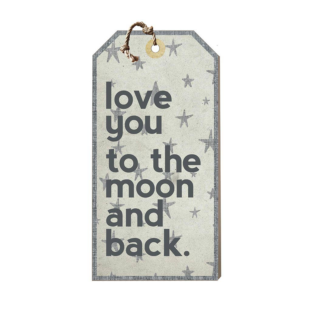 Kindred Hearts - Love You To Moon And Back Tag Sign