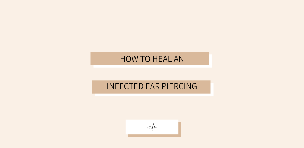 How to Heal an Infected Ear Piercing