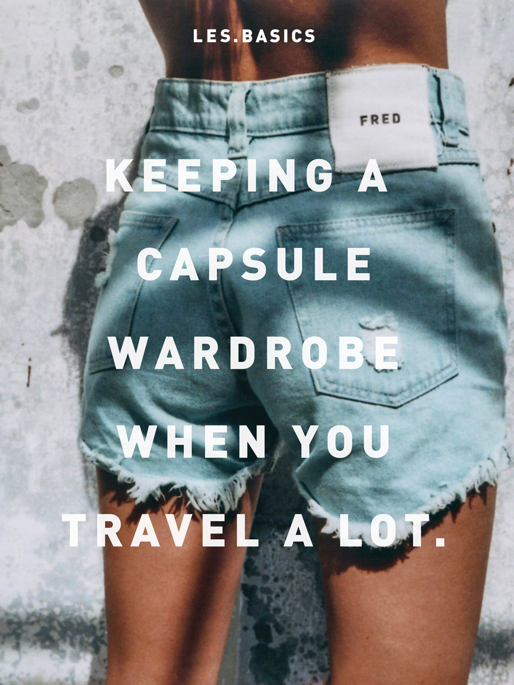 Keeping a capsule wardrobe when you travel a lot