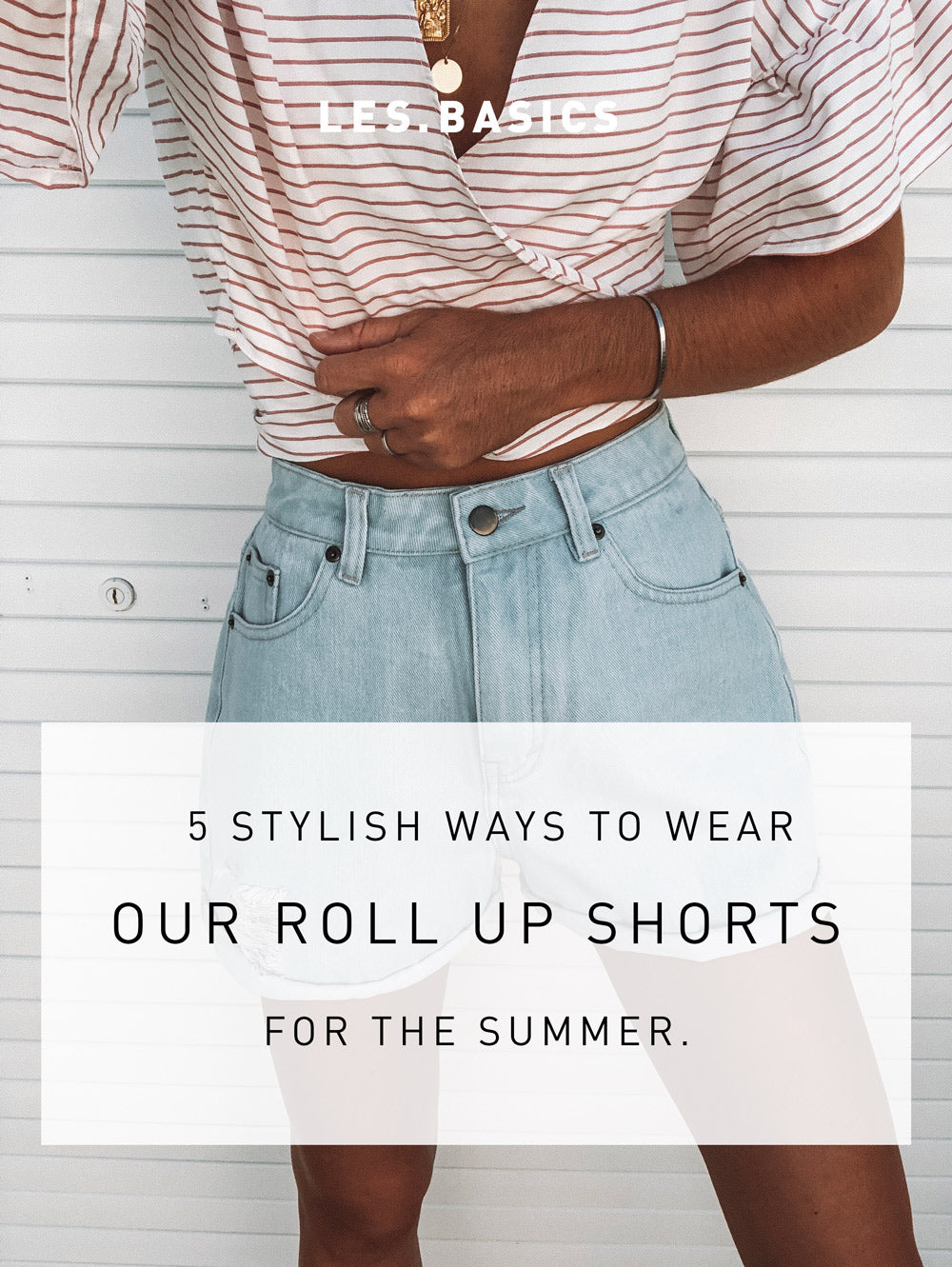 5 STYLISH WAYS TO WEAR DENIM SHORTS