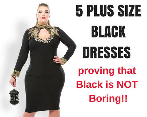 5 Plus Size Black Dresses That Prove That Black Is Far From Boring